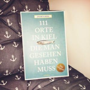 111 Orte in Kiel die ma gesehen haben muss von Jochen Reiss Vorderseite
