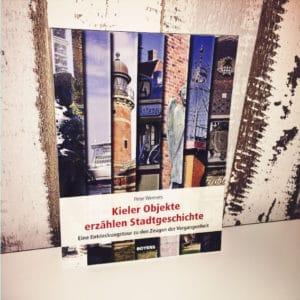 Kieler Objekte erzählen Stadtgeschichte von Peter Wenners Vorderseite
